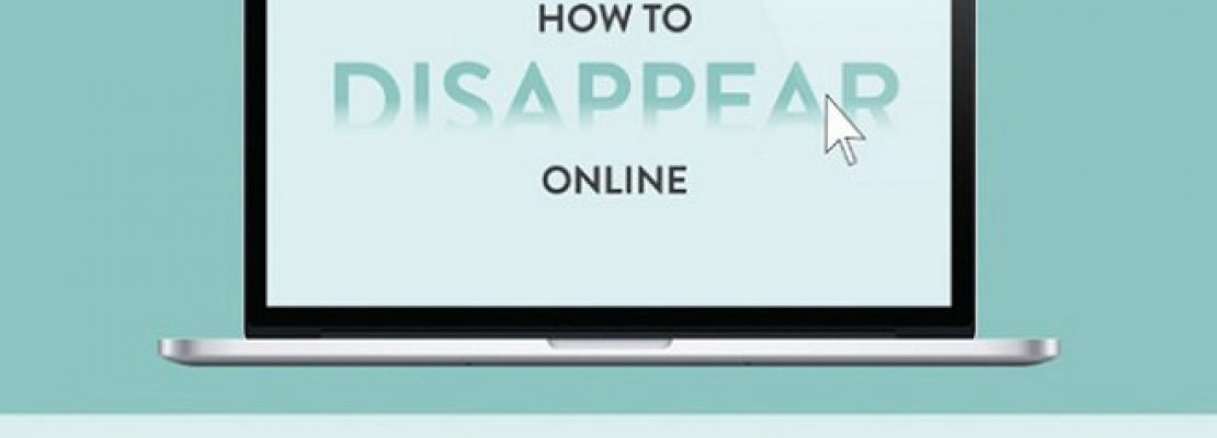 Πώς να εξαφανίσετε τα ίχνη σας από το internet