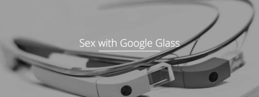App υπόσχεται καλύτερο σεξ με τη Βοήθεια του Google Glass